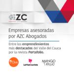 Empresas asesoradas por AZC Abogados entre los emprendimientos más destacados del Valle del Cauca  por la revista Portafolio.