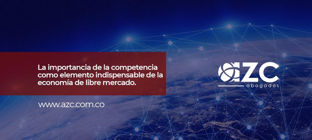 La importancia de la competencia como elemento indispensable de la economía de libre mercado